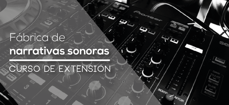 curso-de-extension-fabrica-de-narrativas-sonoras