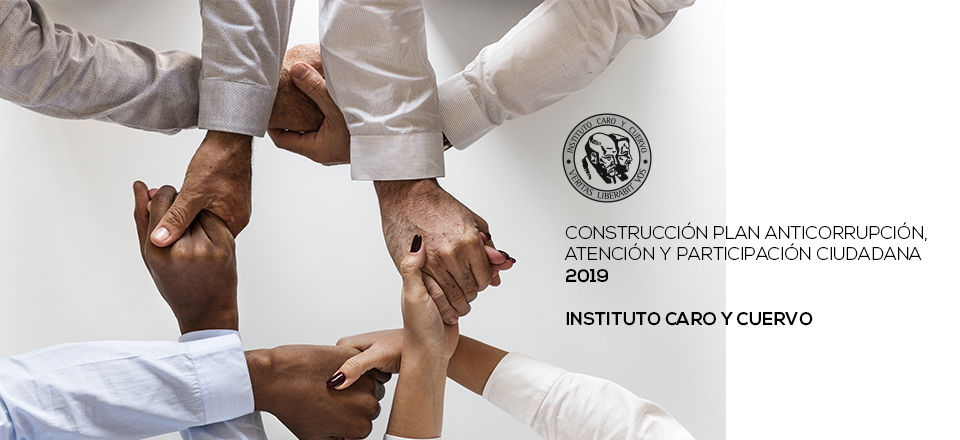 construccion-plan-anticorrupcion-atencion-y-participacion-ciudadana-2019-instituto-caro-y-cuervo